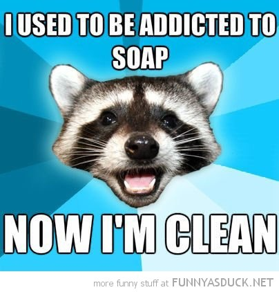 funny-lame-pun-coon-meme-addicted-soap-now-clean-pics.jpg